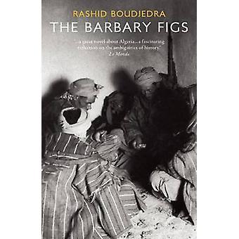 The Barbary Figs by Rashid Boudjedra - Andre Naffis-Sahely - 97819066