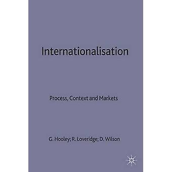 Internationalisation Process Context and Market by Hooley