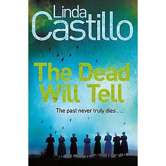 The Dead Will Tell by Castillo & Linda