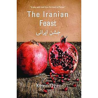 The Iranian Feast by Dyer & Kevin