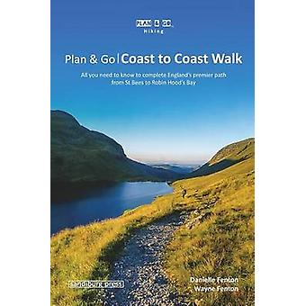 Plan  Go   Coast to Coast Walk All you need to know to complete Englands premier path from St Bees to Robin Hoods Bay by Fenton & Danielle