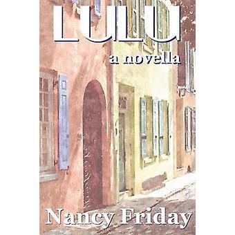Lulu A Novella by Friday & Nancy