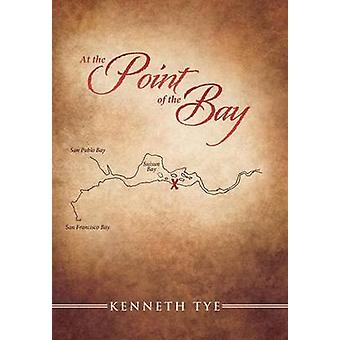 At the Point of the Bay by Tye & Kenneth