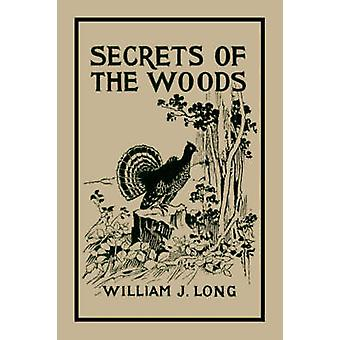 Secrets of the Woods Yesterdays Classics by Long & William J