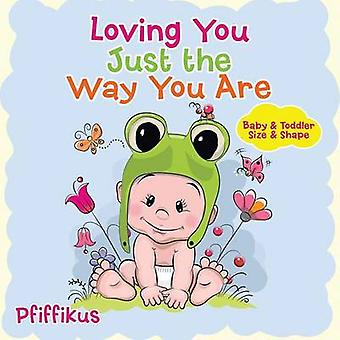 Loving You Just the Way You Are   Baby  Toddler Size  Shape by Pfiffikus