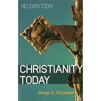 Christianity Today An Introduction by Chryssides & George D.
