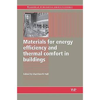Materials for Energy Efficiency and Thermal Comfort in Buildings by Hall & Matthew