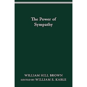 The Power of Sympathy by Brown & William Hill