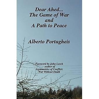 Dear Ahed... The Game of War and A Path to Peace by Portugheis & Alberto