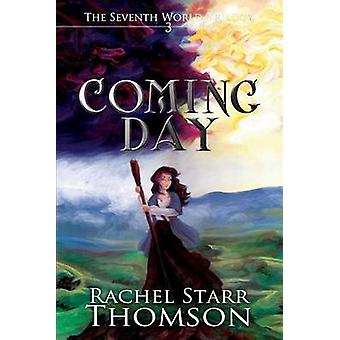 Coming Day by Thomson & Rachel Starr