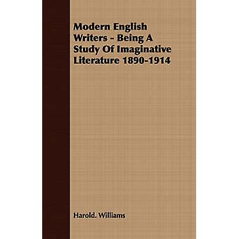 Modern English Writers  Being A Study Of Imaginative Literature 18901914 by Williams & Harold.