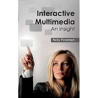 Interactive Multimedia An Insight by Foreman & Nelly