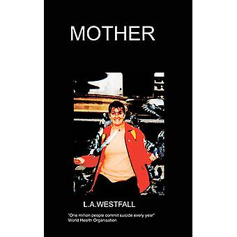 Mother by Westfall & L. A.