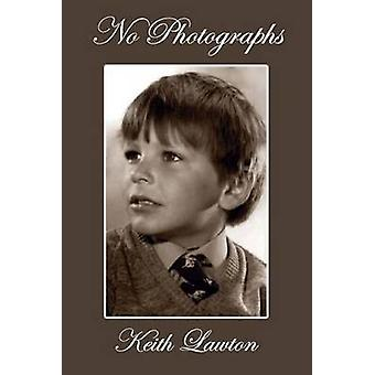 No Photographs by Lawton & Keith
