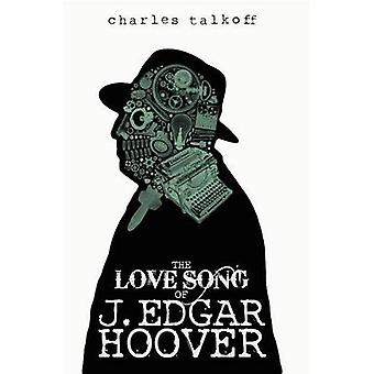 The Love Song of J. Edgar Hoover by Talkoff & Charles