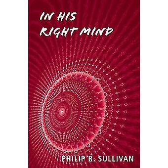 In His Right Mind by Sullivan & Philip R.