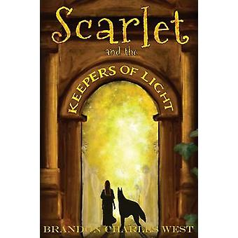 Scarlet and the Keepers of Light by West & Brandon Charles