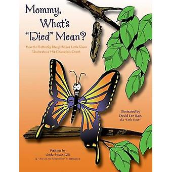 Mommy Whats Died Mean by Gill & Linda Swain