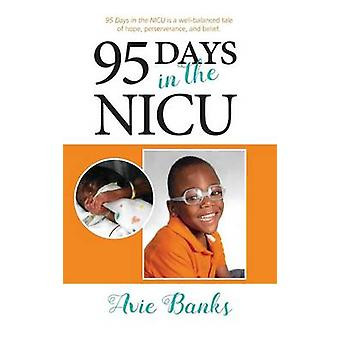 95 Days in the NICU by Banks & Avie