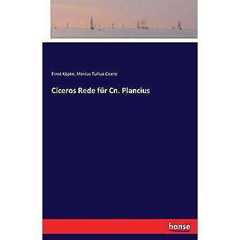 Ciceros Rede fr Cn. Plancius by Cicero & Marcus Tullius