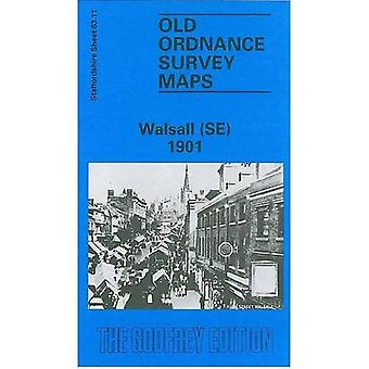 Walsall (Sud-Est) 1901: Staffordshire Sheet 63.11 (Old O.S. Maps of Staffordshire)