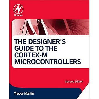 The Designer's Guide to the Cortex-M Processor Family by Trevor Marti