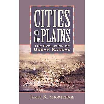 Cidades nas Planícies - A Evolução do Kansas Urbano por James R. Short