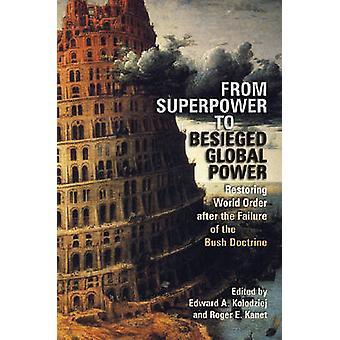 Från supermakt till belägrad global makt - Återställa världsordningen efter
