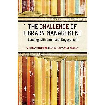 The Challenge for Library Management - Leading with Emotional Engageme