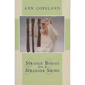 Strange Bodies on a Stranger Shore by Ann Copeland - 9780864921437 Bo