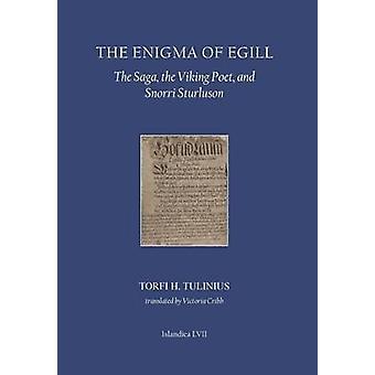 The Enigma of Egill - The Saga - the Viking Poet - and Snorri Sturluso