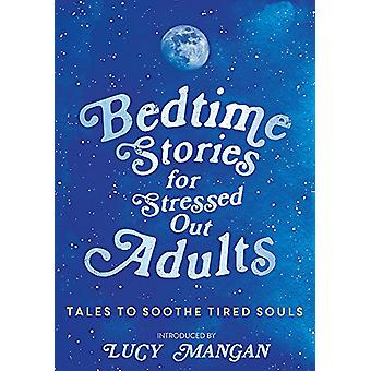 Bedtime Stories for Stressed Out Adults by Various - 9781473695917 Bo