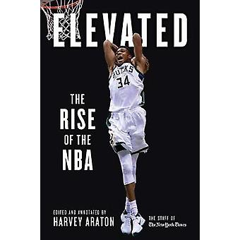 Elevated - The Global Rise of the N.B.A. by Harvey Araton - 9781629376