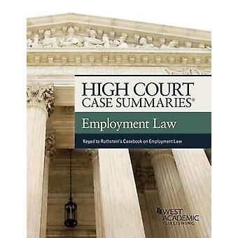 High Court Case Summaries on Employment Law - Keyed to Rothstein by E