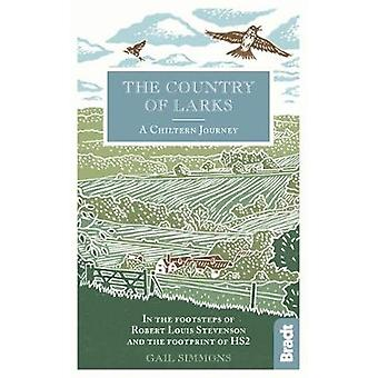 The Country of Larks - A Chiltern Journey - In the footsteps of Robert
