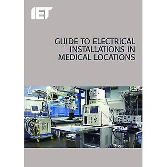 Guide to Electrical Installations in Medical Locations by The Institu