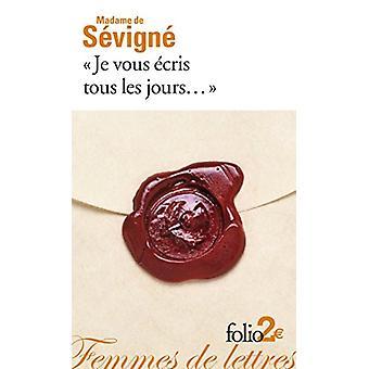 Je Vous Ecris Tous Les Jours... by Marie de R-C Sevigne - 97820703795