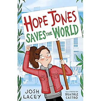 Hope Jones Saves the World by Josh Lacey - 9781783449279 Book