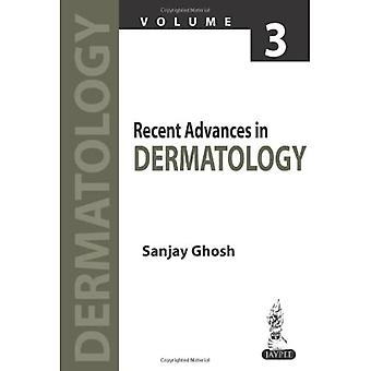 Recent Advances in Dermatology: 3