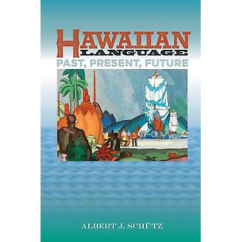 Hawaiian Language by Schutz & Albert J.