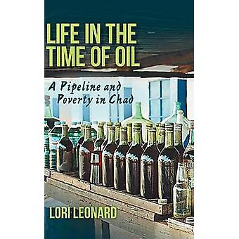 Life in the Time of Oil - A Pipeline and Poverty in Chad by Lori Leona
