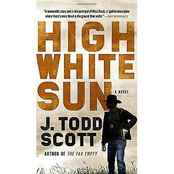 High White Sun by J. Todd Scott - 9780399183478 Book