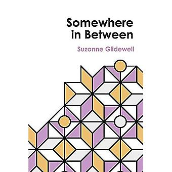 Somewhere in Between by Suzanne Glidewell - 9781543955781 Book