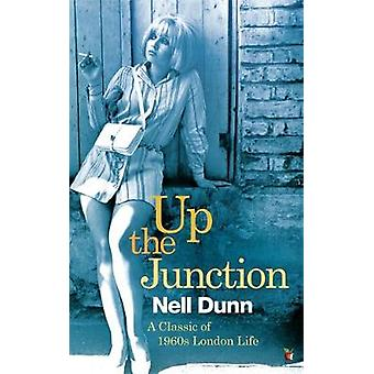 Up The Junction  A Virago Modern Classic by Nell Dunn