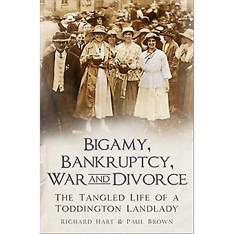 Bigamy - Bankruptcy - War and Divorce - The Tangled Life of a Toddingt