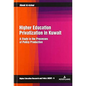 Higher Education Privatization in Kuwait - A Study in the Processes of