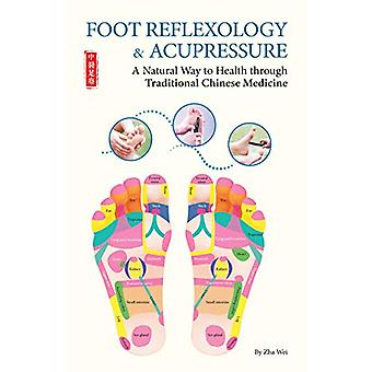 Foot Reflexology & Acupressure - A Natural Way to Health Through T