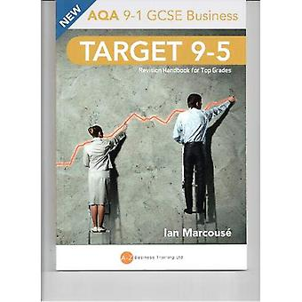 Target 9-5 AQA Business - Revision Handbook for Top Grades by Ian Marc