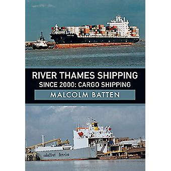 River Thames Shipping Since 2000 - Cargo Shipping by Malcolm Batten -