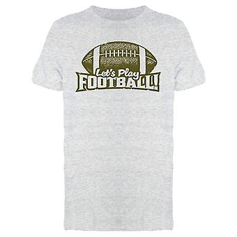 Let's Play Football! Tee Men's -Image by Shutterstock